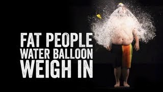 FAT PEOPLE WATER BALLOON HIT | WATER BALLOON WEIGH IN