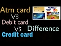What is the difference between| ATM card | debit card | credit card | hindi