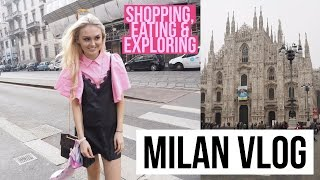 MILAN TRIP VLOG 😋  / Shopping / Eating & Exploring💖