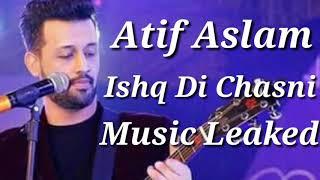 Ishqe Di Chashni by Atif Aslam Mp3 Song Download