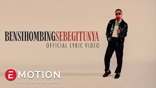 Ben Sihombing - Sebegitunya (Official Lyric Video)