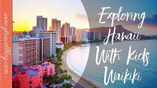 Arriving to WAIKIKI | Hawaii With Kids
