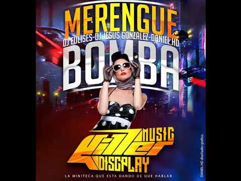 Merengue Bomba   Killer Music Discplay  Dj Eulises Garcia   Dj Jesus Gonzalez