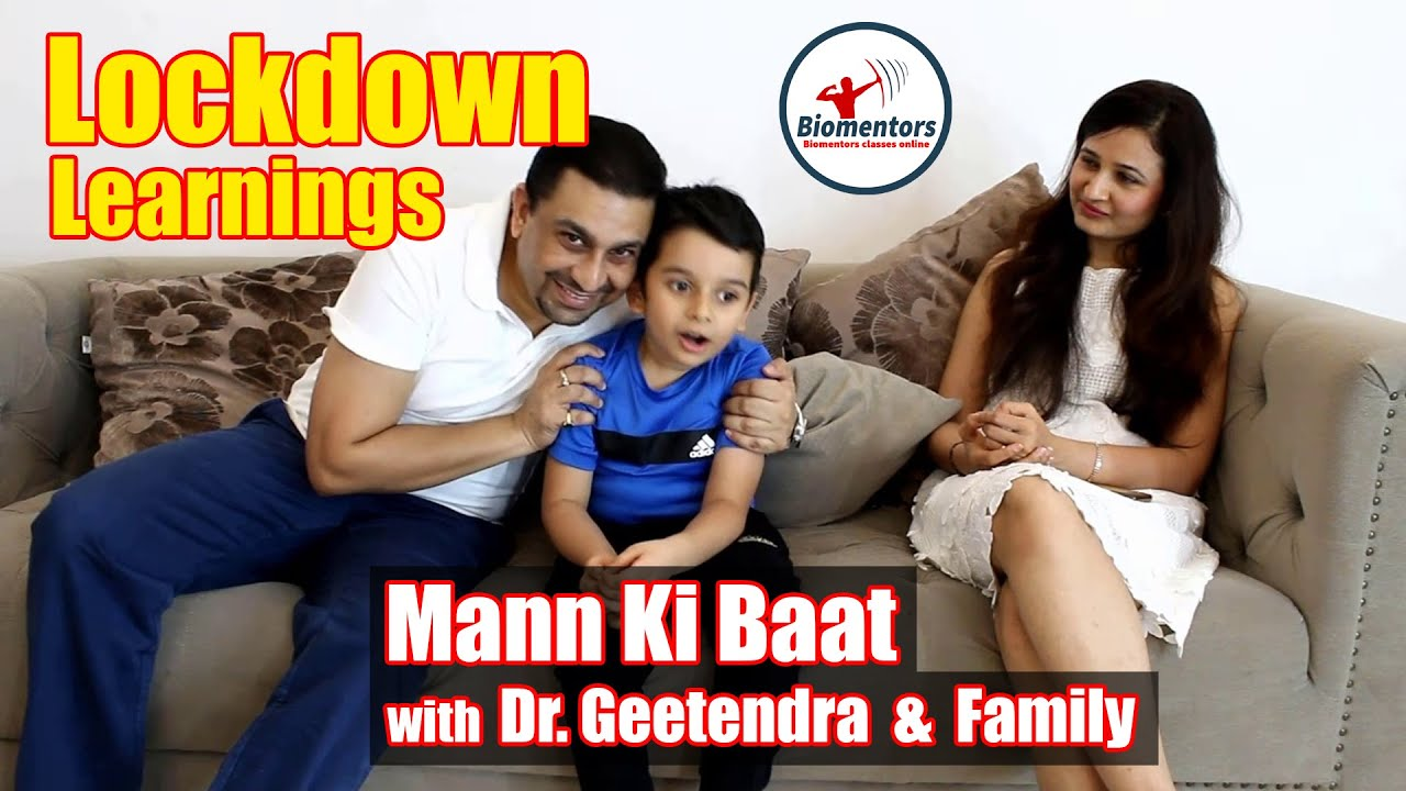 #Biomentors - Mann Ki Baat ( Special Edition ) : Lockdown Learnings with Dr. Geetendra & Family