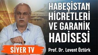 Habeşistan Hicretleri ve Garanik Hadisesi | Prof. Dr. Levent Öztürk (13. Ders)