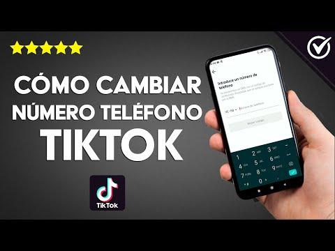 Cómo Modificar o Cambiar el Número de Teléfono en TikTok