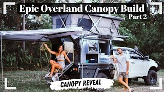 4x4 CAMPING CANOPY REνEAL // Our Tiny Home On Wheels // 02 EPIC OVERLAND CANOPY BUILD