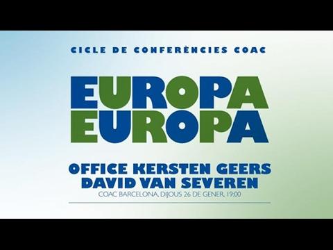 EUROPA, EUROPA: conferència d'Office Kersten Geers David Van Severen (26.01.2017)