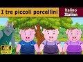 I tre piccoli porcellini - favole per bambini - storie per bambini - 4K UHD - Italian Fairy Tales mp3 indir