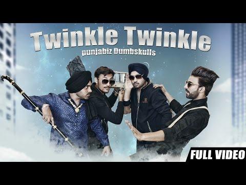 New Punjabi Songs 2016   Twinkle Twinkle   Official Video [ Hd ]   Punjabi Dumbskulls   Latest Songs