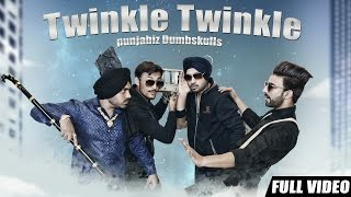 New Punjabi Songs 2016 | Twinkle Twinkle | Official Video [ Hd ] | Punjabi Dumbskulls | Latest Songs