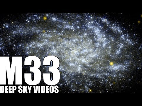 M33  Triangulum Galaxy - Deep Sky Videos