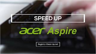 How to Speed Up Acer Aspire with Built in Speed Tweaks