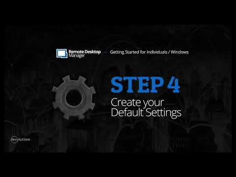 Step 4: Create your Default Settings - Getting Started with Remote Desktop Manager for Individuals
