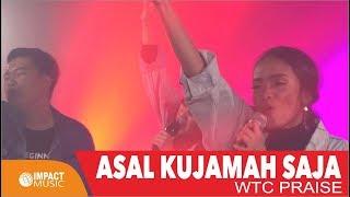 Asal Kujamah Saja - WTC Worship
