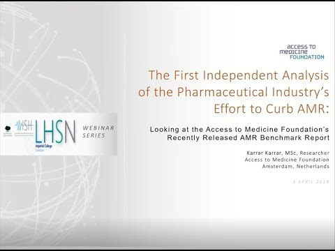 LHSN Webinar: Access to Medicine Analysis of the Pharmaceutical Industry's Efforts to Curb AMR