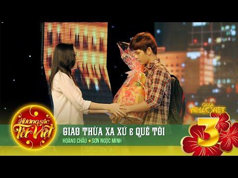 Liên khúc: Giao Thừa Xa Xứ, Quê Tôi - Hoàng Châu, Sơn Ngọc Minh [Hương Sắc Tết Việt] (Official)