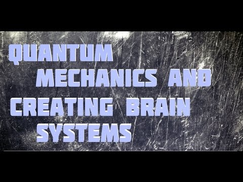 Science Documentary: Creating Brain Systems,Quantum Computin