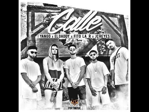 Yango X El Daddy X Fito La R X JC Reyes - Calle (Prod. Pedro Calderon & Borja Jimenez)