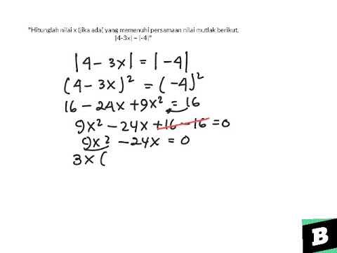 Hitunglah Nilai X Jika Ada Yang Memenuhi Persamaan Nilai Mutlak Berikut 4 3x 4 Youtube