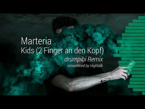 marteria---kids-(2-finger-an-den-kopf)-(drumpibi-remix)-//-remastered-by-hightalk