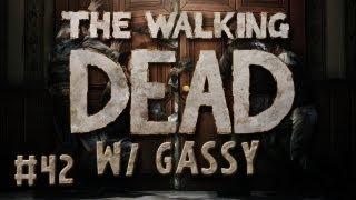 Walking Dead: w/ Gassy #42