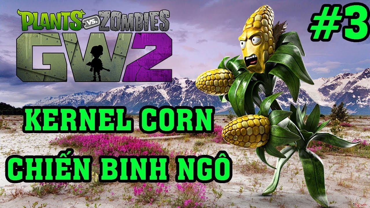 Plants Vs Zombies 2 3D – Hoa Quả Nổi Giận 2 3D: KERNEL CORN CHIẾN BINH MAX HÀI #3