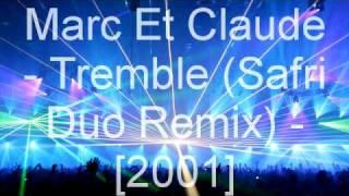 Marc Et Claude Tremble Safri Duo Remix