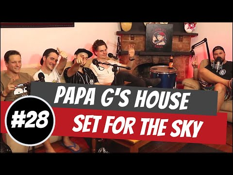 Papa G's House | Episode #28 | Set For The Sky