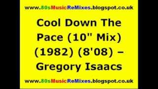 "Cool Down The Pace (10"" Mix) - Gregory Isaacs"