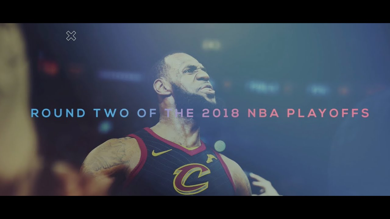 Cavaliers Raptors Round Two Nba Playoffs 2018 Hype Video Youtube