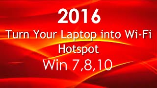 Turn your Laptop in to Wifi Hotspot (Windows 7/8) share LAN, Cellphone