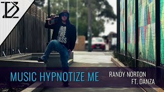 Randy Norton ft. Danza - Music Hypnotize Me (Official Music Video)