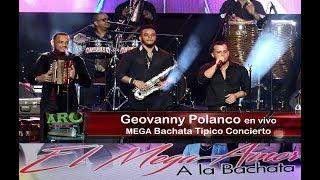 Geovanny Polanco 4K Mega Bachata Tipico Concierto