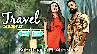 Travel Mashup Love Songs KuHu Gracia Ft Abhishek Raina Mp3 Song Download