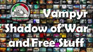 Daily Ding - Vampyr, Shadow of War and a free game