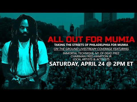All Out For Mumia: Taking The Streets of Philadelphia For Mumia (Saturday, April 24 @ 2pm ET)