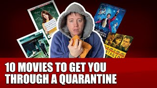 10 Movies to get you through Self Isolation