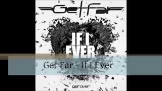 Get Far & Claudio Fiori - If I Ever [Radio Edit]
