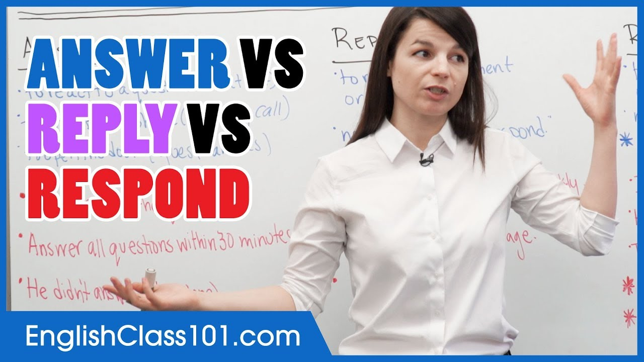 Download Difference between ANSWER, REPLY and RESPOND - Basic English Grammar