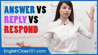 Difference between ANSWER, REPLY and RESPOND - Basic English Grammar
