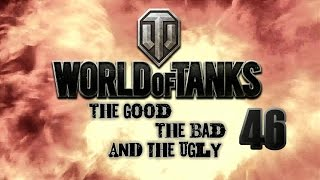World of Tanks - The Good, The Bad and The Ugly 46