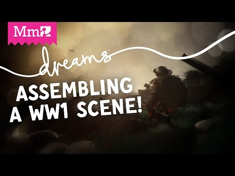 Dreams PS4 - Assembling a WW1 game scene | Live Stream