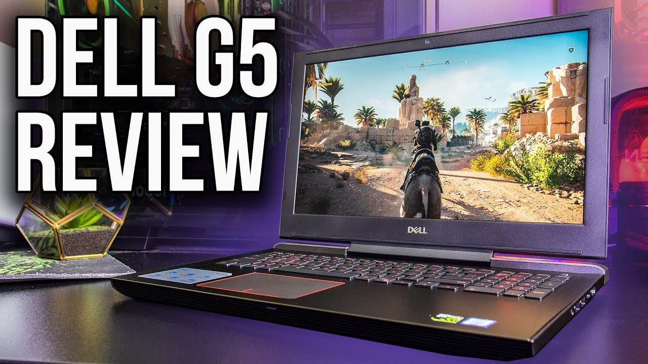 547d09c28d6f Dell G5 Gaming Laptop Review and Benchmarks