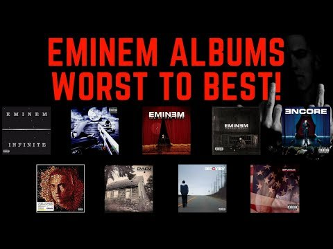 EMINEM ALBUMS WORST TO BEST (1996-2017)