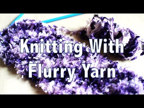 Knitting with Flurry Yarn ( moda vera flurry yarn )