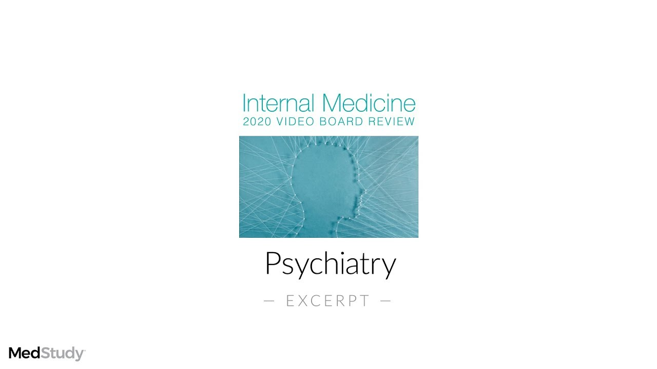 Psychiatry | 2020 Internal Medicine Video Board Review