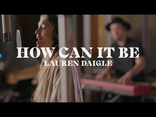 Lauren Daigle - How Can It Be (Starstruck Sessions)