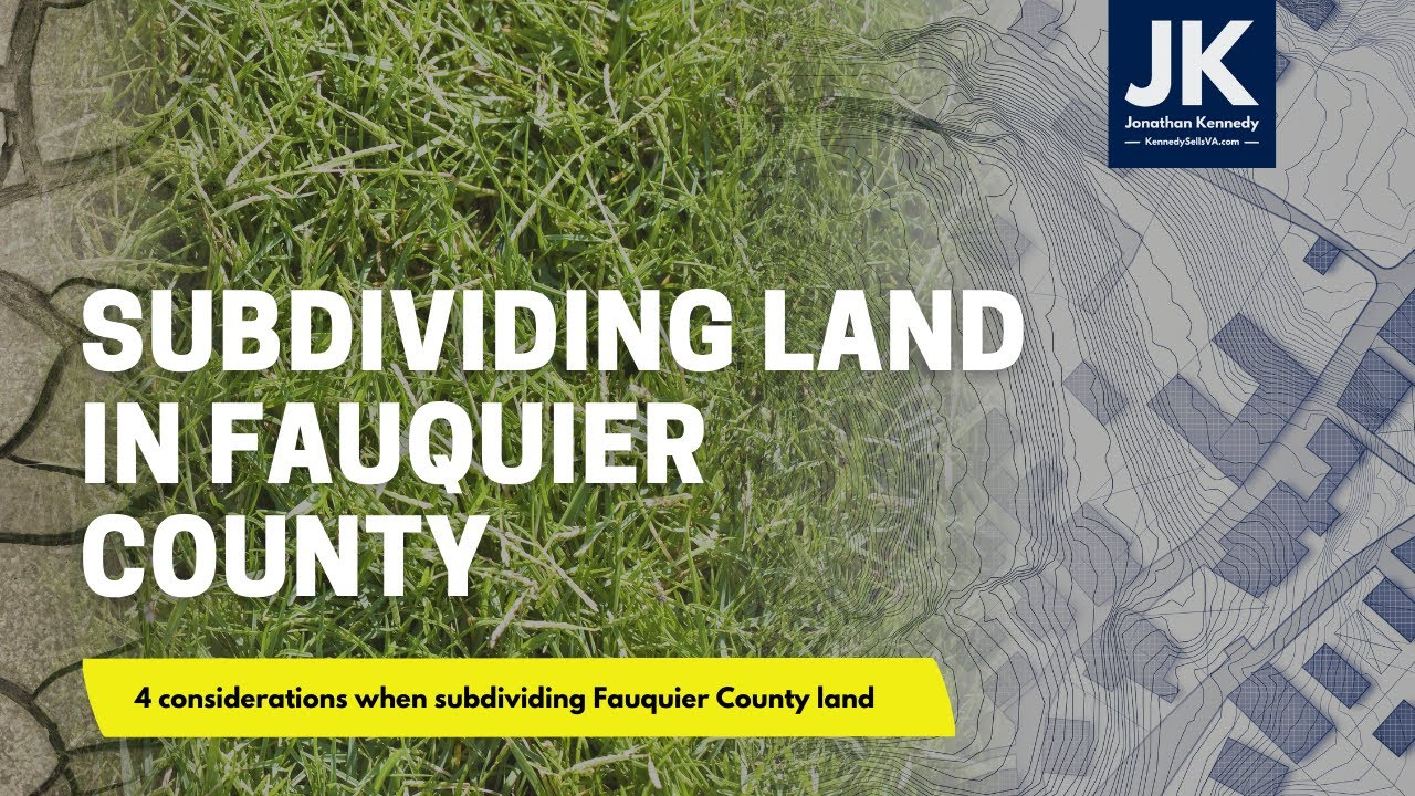 4 Considerations when Subdividing Land in Fauquier County, Virginia