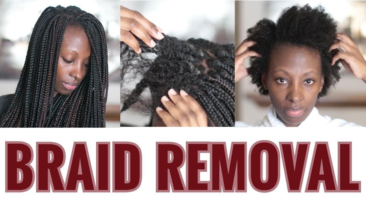 How to Remove Braids Without Damaging Your Natural Hair (Wash & Detangle  Routine) - YouTube